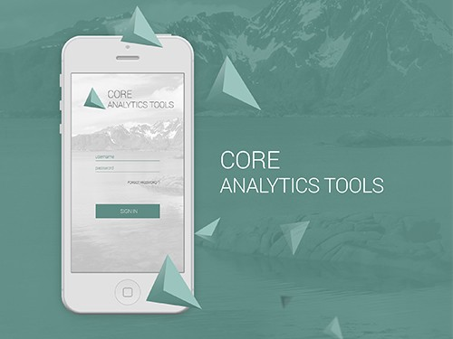 CORE ANALYTICS TOOLS – UI_UX DESIGN FOR THE MOBILE APP