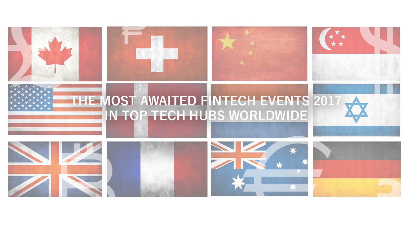Check out and attend upcoming FinTech events 2017 worldwide
