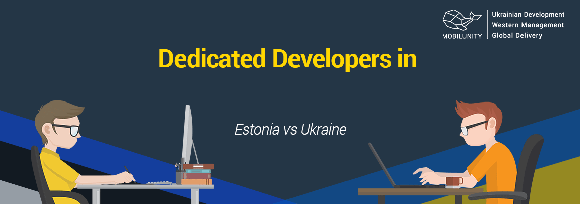look for dedicated development team in Estonia or hire Ukrainian remote programmers