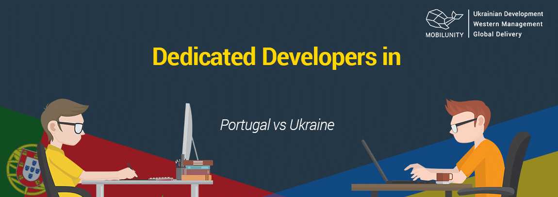 Portugal developers for hire or Ukrainian ones