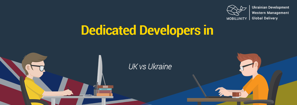 what is better for your business UK dedicated development team or Ukrainian remote developers