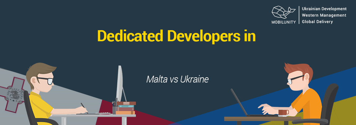 Malta developers for hire or Ukrainian programmers