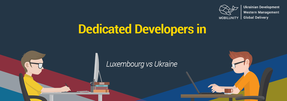 hire developers in Luxembourg or get in touch with Ukrainian ones