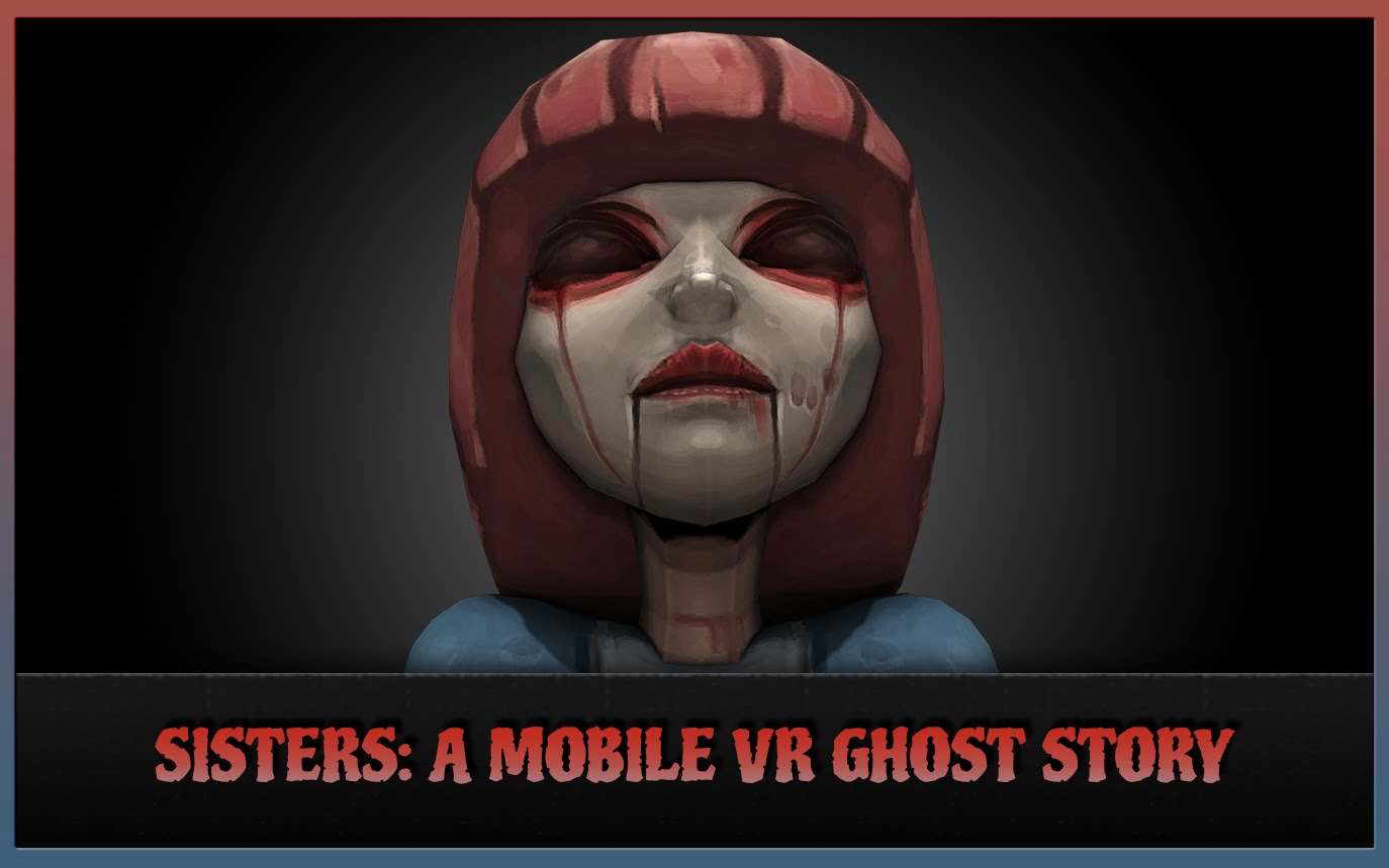 Sisters: VR Ghost Story Virtual Reality project