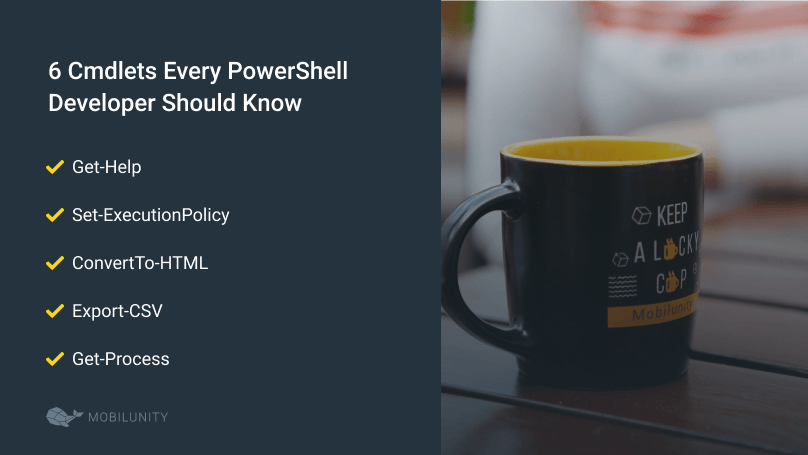 6 cmdlets a powershell developer should know