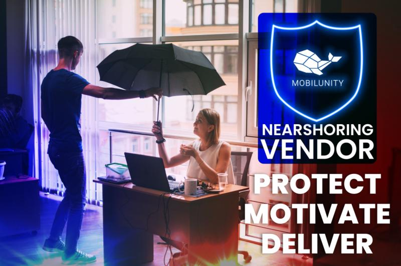 Nearshoring Vendor: Protect, Motivate, Deliver