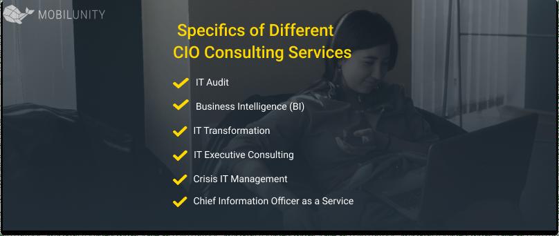 Specifics of Different   CIO Consulting Services